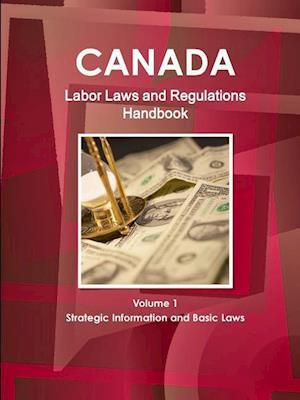 Bog, paperback Canada Labor Laws and Regulations Handbook Volume 1 Strategic Information and Basic Laws af Inc Ibp