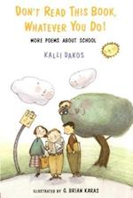 Don't Read This Book, Whatever You Do! af Kalli Dakos