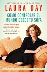 Como controlar el mundo desde tu sofa af Laura Day