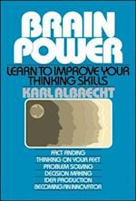 Brain Power: Learn to Improve Your Thinking Skills af Karl Albrecht