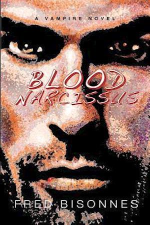 Blood Narcissus af Fred Bisonnes