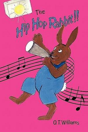 The Hip Hop Rabbit af O. T. Williams