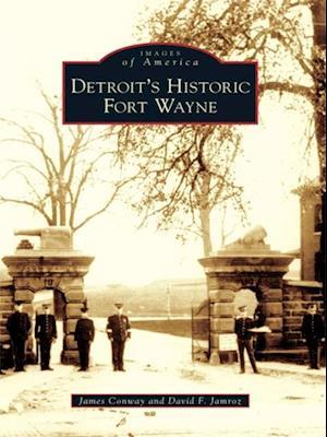 Detroit's Historic Fort Wayne af James Conway