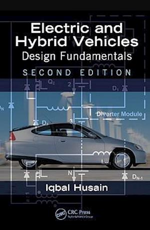 Electric and Hybrid Vehicles af Iqbal Husain