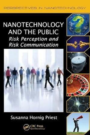 Nanotechnology and the Public af Susanna Hornig Priest