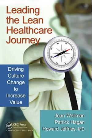 Leading the Lean Healthcare Journey af Joan Wellman