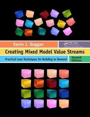 Creating Mixed Model Value Streams af Kevin J. Duggan