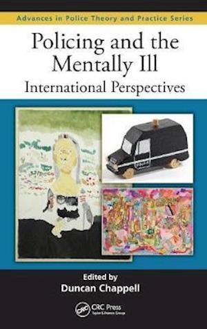Policing and the Mentally Ill af Duncan Chappell