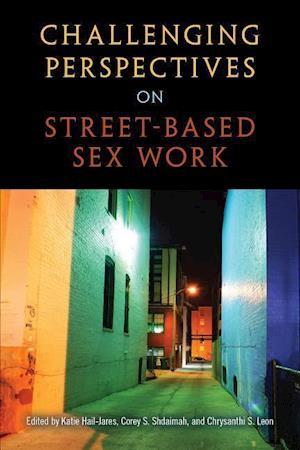 Bog, hardback Challenging Perspectives on Street-Based Sex Work