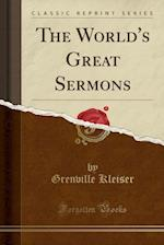 The World's Great Sermons (Classic Reprint)