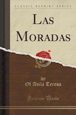 Las Moradas (Classic Reprint)