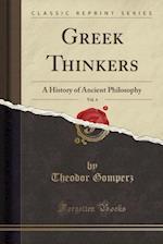 Greek Thinkers, Vol. 4