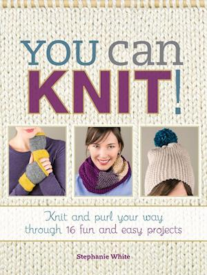 You Can Knit! af Stephanie White
