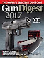 Gun Digest 2017 (Gun Digest)