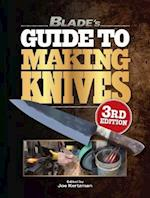 Blade's Guide to Making Knives (Blades Guide to Making Knives)