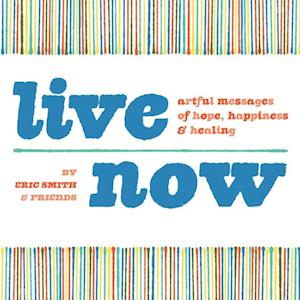 Live Now af Eric Smith