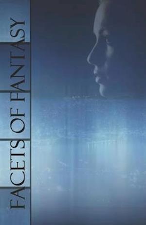 Facets of Fantasy af Sarah Scheele