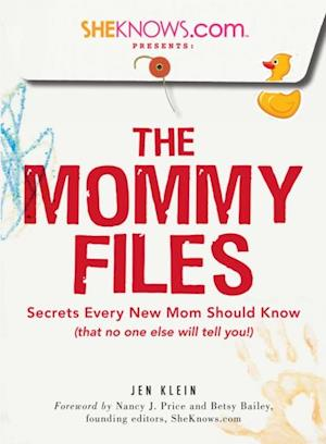 SheKnows.com Presents - The Mommy Files af Jen Klein