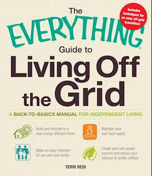 Everything Guide to Living Off the Grid af Terri Reid