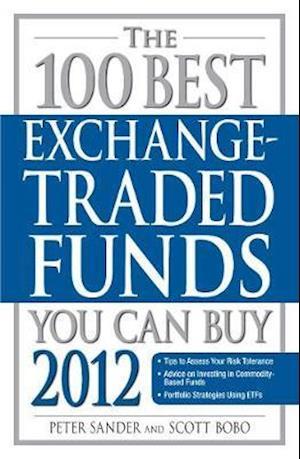 The 100 Best Exchange-Traded Funds You Can Buy af Scott Bobo, Peter Sander