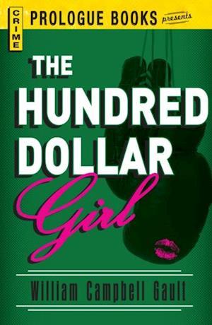 Hundred Dollar Girl af William Campbell Gault