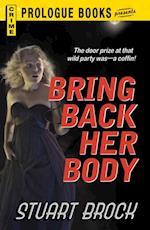 Bring Back Her Body af Stuart Brock
