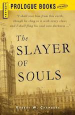 Slayer of Souls af Robert W. Chambers