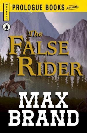 False Rider af Max Brand