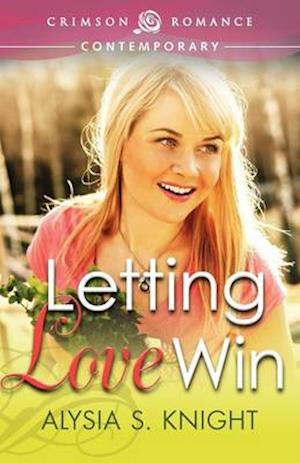 Letting Love Win af Alysia S. Knight
