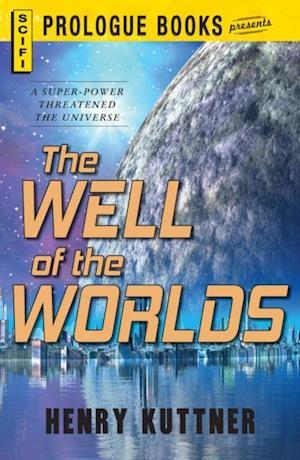 Well of the Worlds af Henry Kuttner