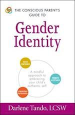 The Conscious Parent's Guide to Gender Identity (Conscious Parents Guides)