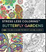 Stress Less Coloring Butterfly Gardens (Stress Less Coloring)
