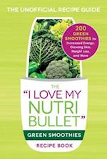 'I Love My NutriBullet' Green Smoothies Recipe Book