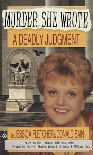 Murder, She Wrote: A Deadly Judgment af Donald Bain, Jessica Fletcher