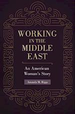Working in the Middle East: An American Woman's Story