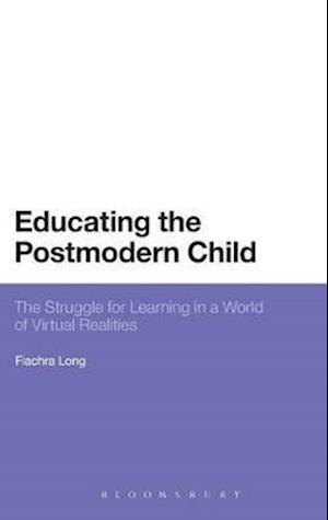 Educating the Postmodern Child af Fiachra Long