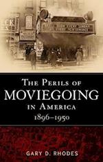 The Perils of Moviegoing in America 1896-1950 af Rhodes