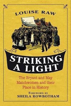 Striking a Light af Sheila Rowbotham, Louise Raw