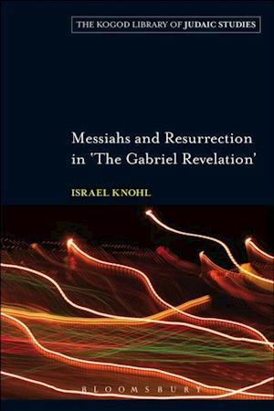 Messiahs and Resurrection in 'The Gabriel Revelation' af Israel Knohl