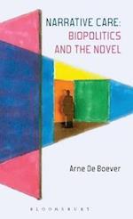 Narrative Care: Biopolitics and the Novel af Arne De Boever