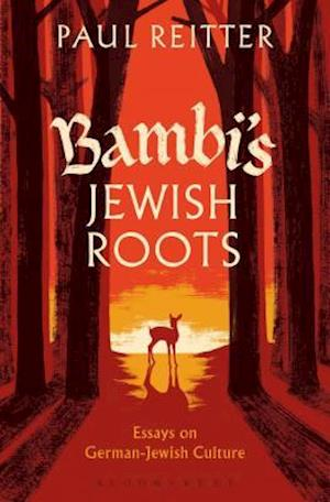 Bambi's Jewish Roots and Other Essays on German-Jewish Culture af Paul Reitter
