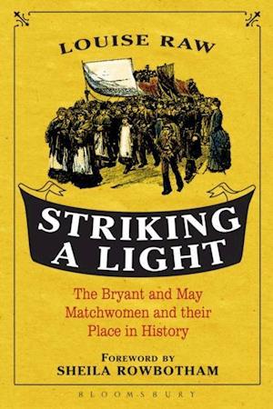 Striking a Light af Sheila Rowbotham