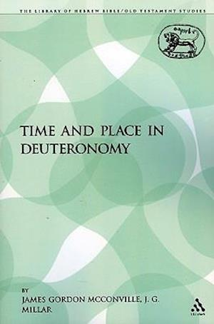 Time and Place in Deuteronomy af J G Millar, James Gordon Mcconville