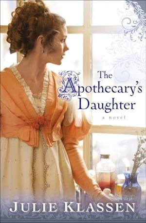 Apothecary's Daughter af Julie Klassen