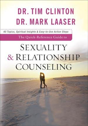Quick-Reference Guide to Sexuality & Relationship Counseling af Dr. Tim Clinton