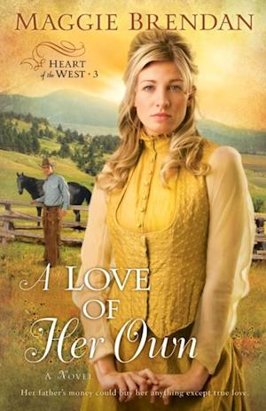 Love of Her Own (Heart of the West Book #3) af Maggie Brendan