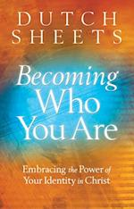 Becoming Who You Are af Dutch Sheets