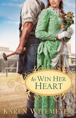 To Win Her Heart af Karen Witemeyer