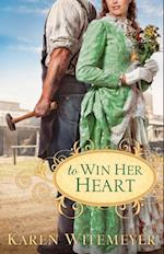 To Win Her Heart af Karen Witemeyer