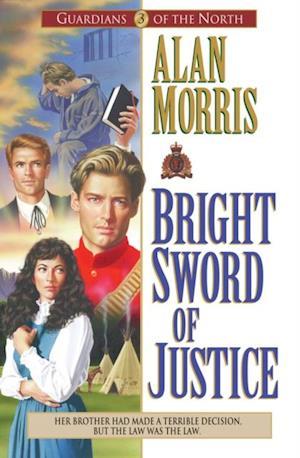 Bright Sword of Justice (Guardians of the North Book #3) af Alan Morris